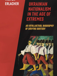 Ukrainian Nationalism in the Age of Extremes