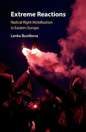 Extreme Reactions. Radical Right Mobilization in Eastern Europe