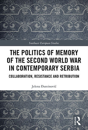 The politics of Memory of the Second World War in Contemporary Serbai