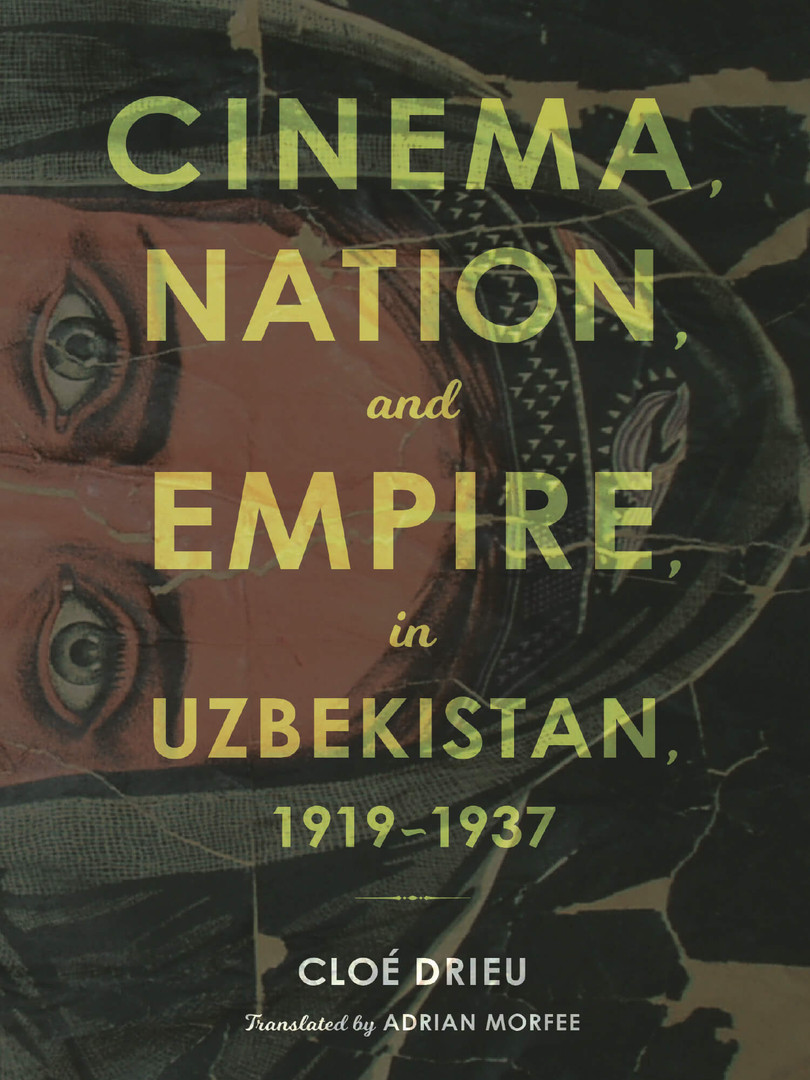 Cinema, Nation, and Empire in Uzbekistan, 1919-1937