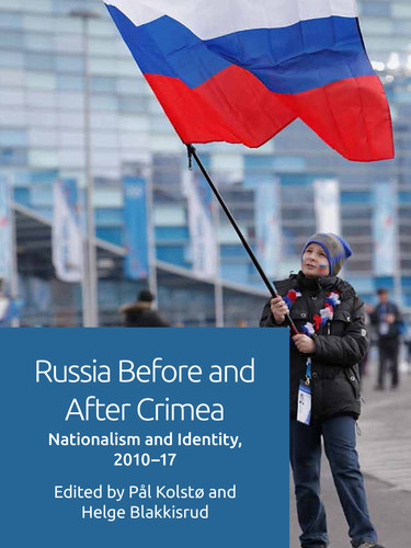Russia Before and After Crimea Nationalism and Identity, 2010–17