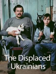 The Displaced Ukrainians