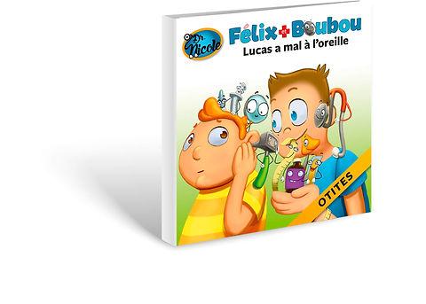Otites,  Félix et Boubou, Éditions Dre. Nicole