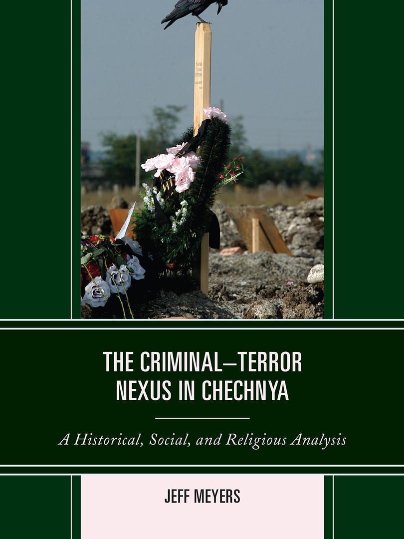 The Criminal-Terror Nexus in Chechnya