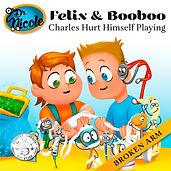 Charles Hurt Himself Playing: Broken Arm, Félix et Boubou, Éditions Dre. Nicole