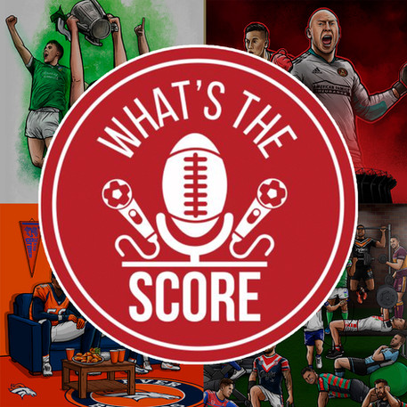 'WHAT'S THE SCORE' PODCAST INTERVIEW