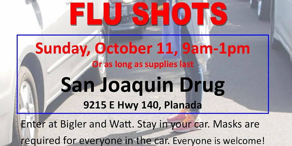 Planada :  San Joaquin Drug Pharmacy free flu shots drive-thru clinic.