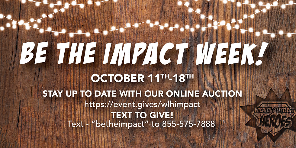 Operation BE The IMPACT - Week of Impact, Events & An ONLINE AUCTION!