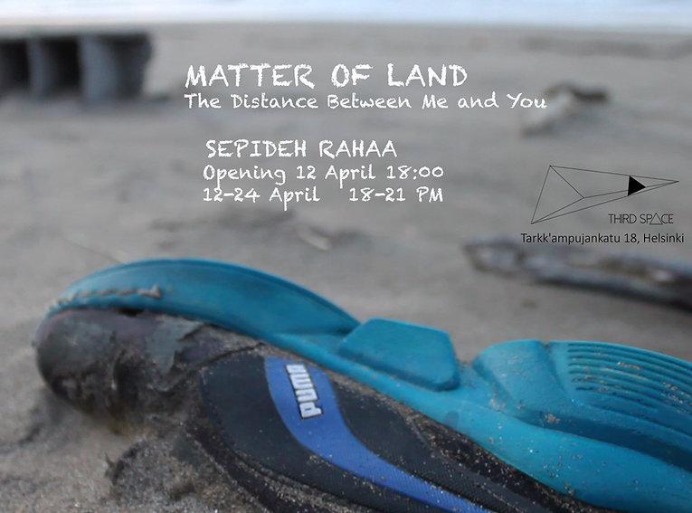 Sepideh Rahaa, Matter of Land