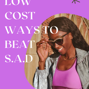 FREE AND LOW COST WAYS TO BEAT S.A.D!