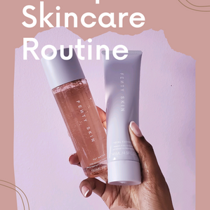 3 STEP SKINCARE ROUTINE FT. FENTY SKIN