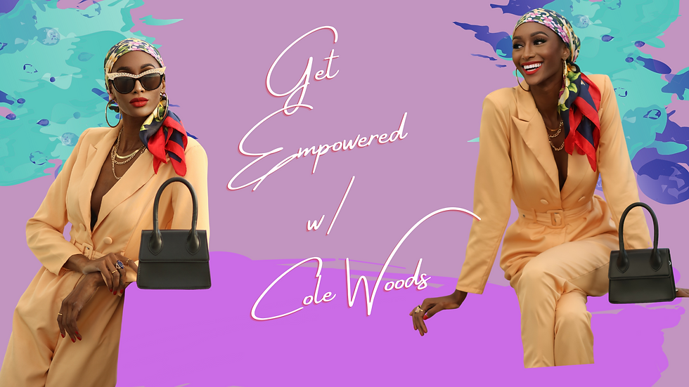 """A heading design that says """"Get Empowered with Cole Woods""""."""