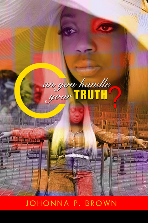 CAN YOU HANDLE YOUR TRUTH?