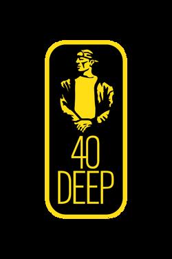 40 Deep