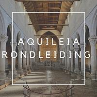 AQUILEIA RONDLEIDING
