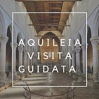 Visita guidata Aquileia