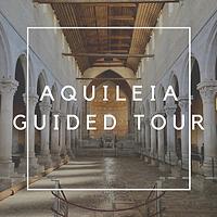 Aquileia Guided Tour