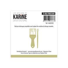 """Les  ateliers de Karine - 2  fustelle  """" A vos pinceaux """""""
