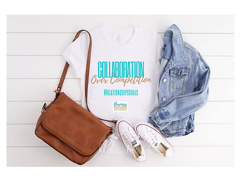 Collaboration over Competition Tee