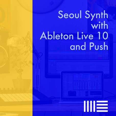 seoul synth with ablenton live10
