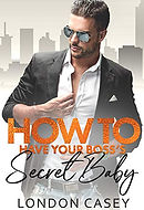 How to Have Your Boss's Secret Baby.jpg