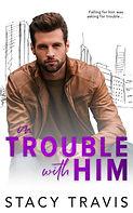 TroubleWithHIm-5x8ebook.jpg