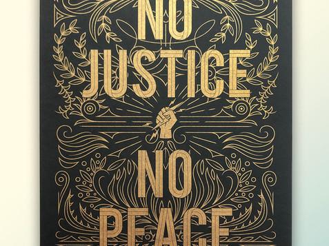 NO JUSTICE NO PEACE PRINT