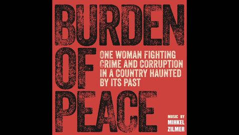 DOCUMENTAIRE // BURDEN OF PEACE