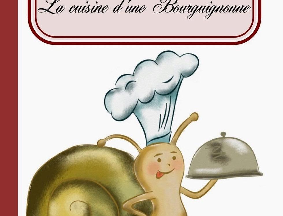 """Livre """"De l'auxois au morvan, la cuisine d'une bourguignonne"""""""
