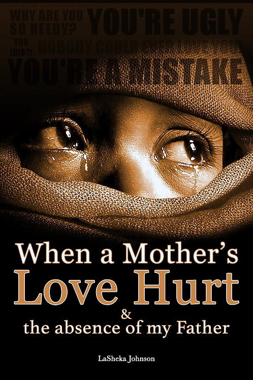 When a Mother's Love Hurt