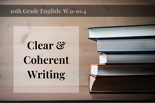 W.9-10.4-Clear & Coherent Writing.png