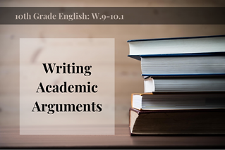 W.9-10.1-Writing Academic Arugments.png