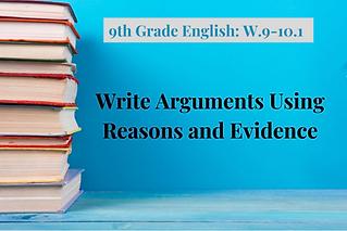 9th Grade English_ W.9-10.1-Arguments.pn