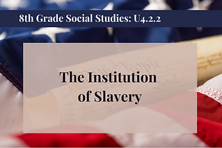 8th Grade Social Studies U4.2.2.png