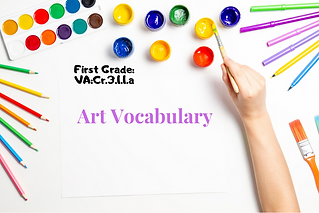 First Grade Art-VA_Cr.3.1.1.a.png