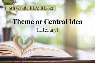 6ELA-Theme or Central Idea.Lit..png