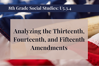 8th Grade Social Studies U5.3.4.png
