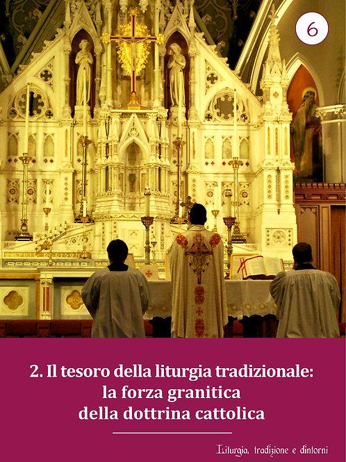 LTD 6 - Il Tesoro della liturgia tradizionale: Dottrina - Seconda parte