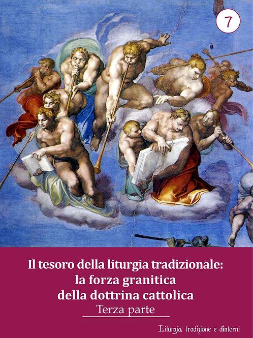 LTD 7 - Il Tesoro della liturgia tradizionale: Dottrina - Terza parte