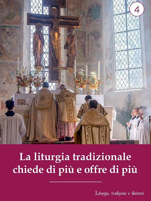 LTD4 - La liturgia tradizionale chiede di più e offre di più