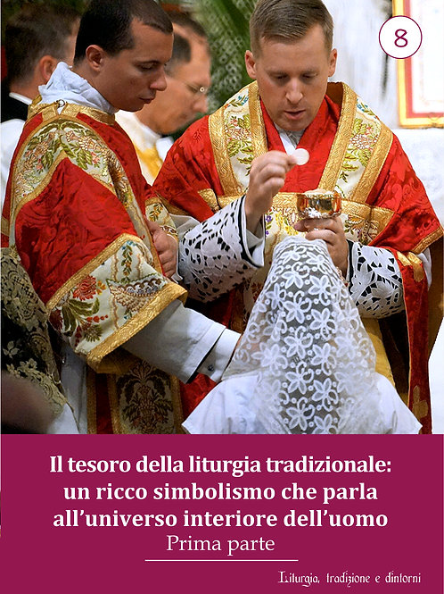 LTD 8 - Il Tesoro della liturgia tradizionale: Simbolismo - Prima parte