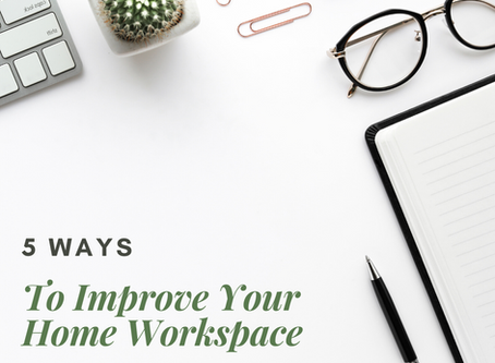 5 Ways to Improve Your Home Workspace