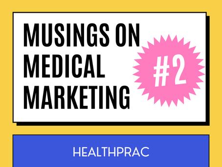 Musings on Medical Marketing #2