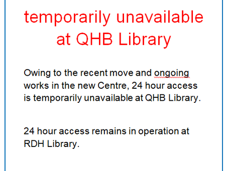 24 hour access temporarily unavailable at QHB Library