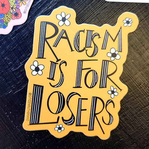 Racism Is For Losers Sticker