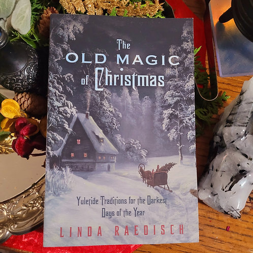 The Old Magic of Christmas by Linda Raedisch