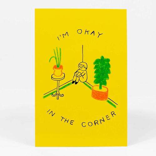 I'm Okay in the Corner Postcard