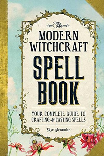 The Modern Witchcraft Spellbook