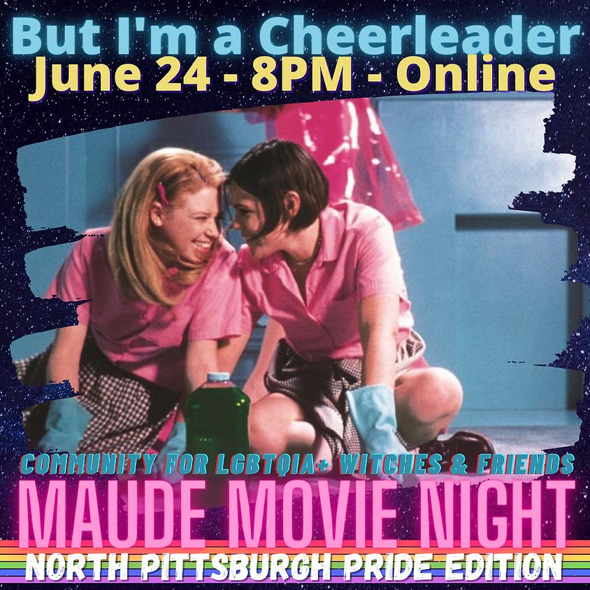 North Pgh Pride - Maude Movie Night - But I'm A Cheerleader