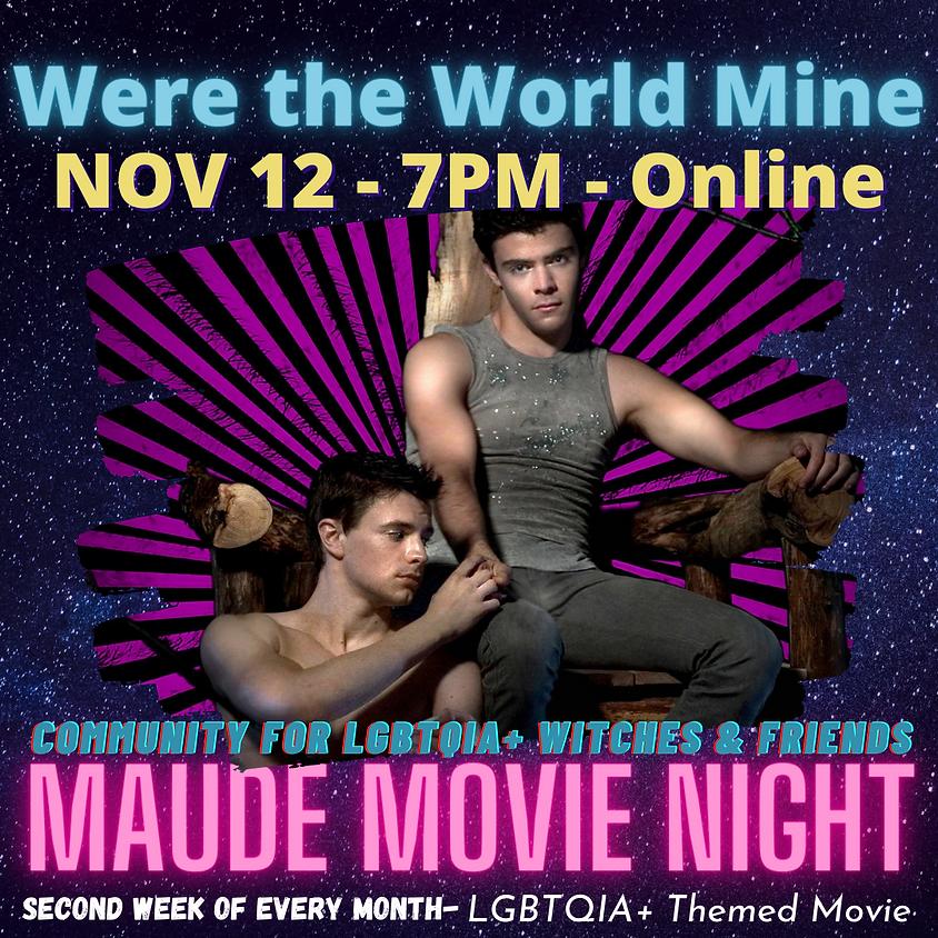 Maude Movie Night - Were the World Mine